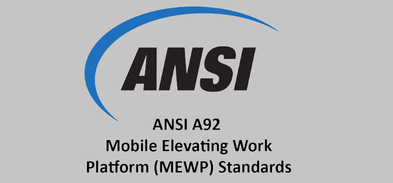 ANSI A92 Mobile Elevating Work Platform (MEWP) Standards Updates